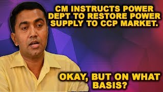 CM Instructs Power Dept To Restore Power Supply To CCP's Market. Okay, But On What Basis?