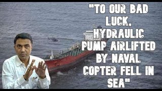 """To Our Bad Luck, Hydraulic Pump Airlifted By Naval Copter Fell In Sea"" - CM"