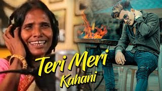 Full Song : Teri Meri Kahani   Himesh Reshammiya   Ranu Mondal    Meri jaan Bewafa