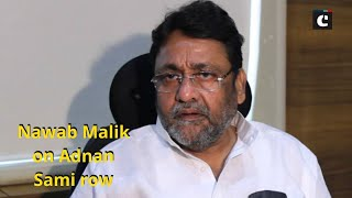 Whoever will chant 'Jai Modi', will get citizenship, Padma Shri: Nawab Malik on Adnan Sami row