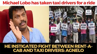 Michael  has taken  taxi drivers for a ride, He instigated fight between rent-a-cab and taxi drivers