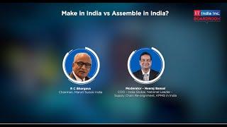Make in India vs Assemble in India?   ET India Inc. Boardroom