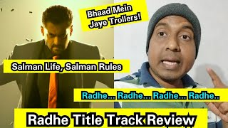 Radhe Title Track Review, Salman Khan Best EVER TITLE Track In Decades, Maan Gaye Bhaijaan Aapko