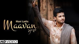 Latest Punjabi Song || Maavan || Mani Ladla || Official Music Video