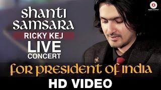 Shanti Samsara LIVE & Exclusive for President of India   Ricky Kej & Wouter Kellerman