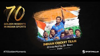 Indian Cricket Team - ICC Cricket World Cup, 2011 - Winners | 70 Golden Moments In Indian Sports