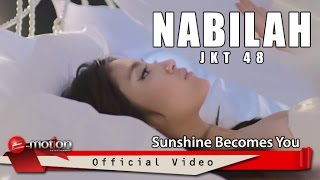 Nabilah JKT48 - Sunshine Becomes You (Official Music Video)