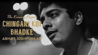 Chingari Koi Bhadke - The Kroonerz Project Version | Feat. Abhay Jodhpurkar & Vashisth Trivedi