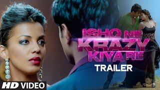 Ishq Ne Krazy Kiya Re Official Trailer - Nishant, Madhurima & Mugdha Godse