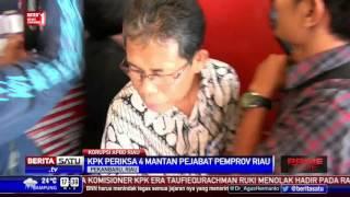 KPK Periksa 4 Mantan Pejabat Pemprov Riau