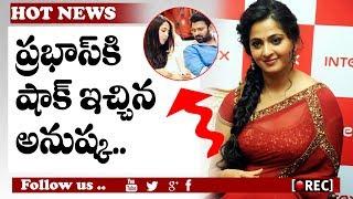 Anushka Shetty Gaves Shock To Sahoo Prabhas | Bollywood Heroine For Sahoo Movie | RECTVINDIA