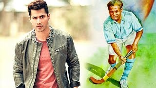 Varun Dhawan To Play Hockey Legend Dhyan Chand In Next Movie?