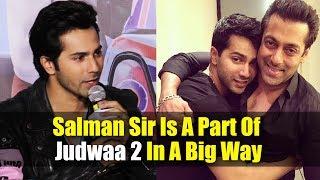 Varun Dhawan Reaction On Working In Salman Khan In Judwaa 2