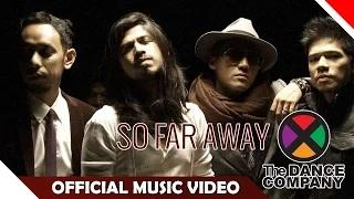 The Dance Company (TDC) - So Far Away (Official Music Video)