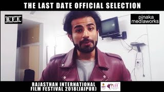 The Last Date | Official Selection | Rajasthan International Film Festival 2018  | Abhey | Ojaswwee