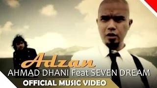 Ahmad Dhani Feat Seven Dream - Adzan - Official Music Video
