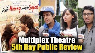 Jab Harry Met Sejal Public Review - 5th Day - Multiplex Theatre - Shahrukh Khan, Anushka Sharma