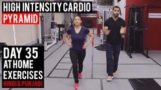 | Day 35 | Intense Cardio to LOSE OVERALL FAT! (Hindi / Punjabi)