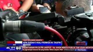 M. Taufik Diperiksa KPK Sejak Pukul 10.00 WIB
