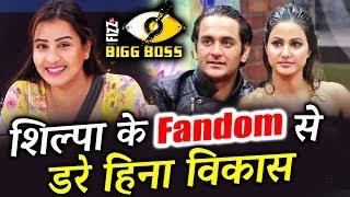 Hina And Vikas SCARED Of Shilpa Shinde's FANDOM