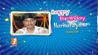 Birthday Wishes To Online Editor Harinarayana From INews Team