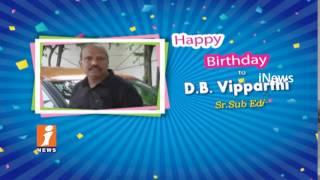 Happy Birthday Wishes To Sr Sub Editor DB Vipparthi From INews Team