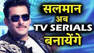 Salman Khan To Make SAAS-BAHU Serial, Ready To Enter Television Industry