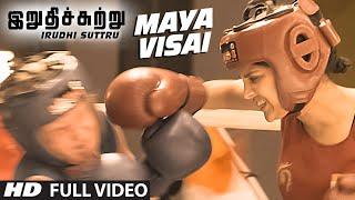 Maya Visai Full Video Song || 'Irudhi Suttru' || R. Madhavan, Ritika Singh