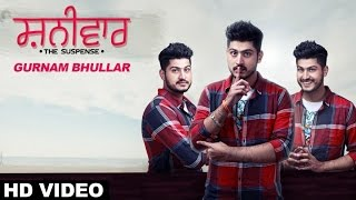 Latest Punjabi Songs | Shaniwar | Gurnam Bhullar