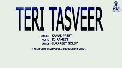 Teri Tasveer BY Kamal Preet Feat.Gurpreet Goldy [New Punjabi Video Song 2012]