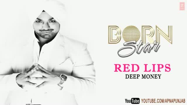 Red Lips Deep Money Latest Punjabi Full Song (Audio) - Born Star