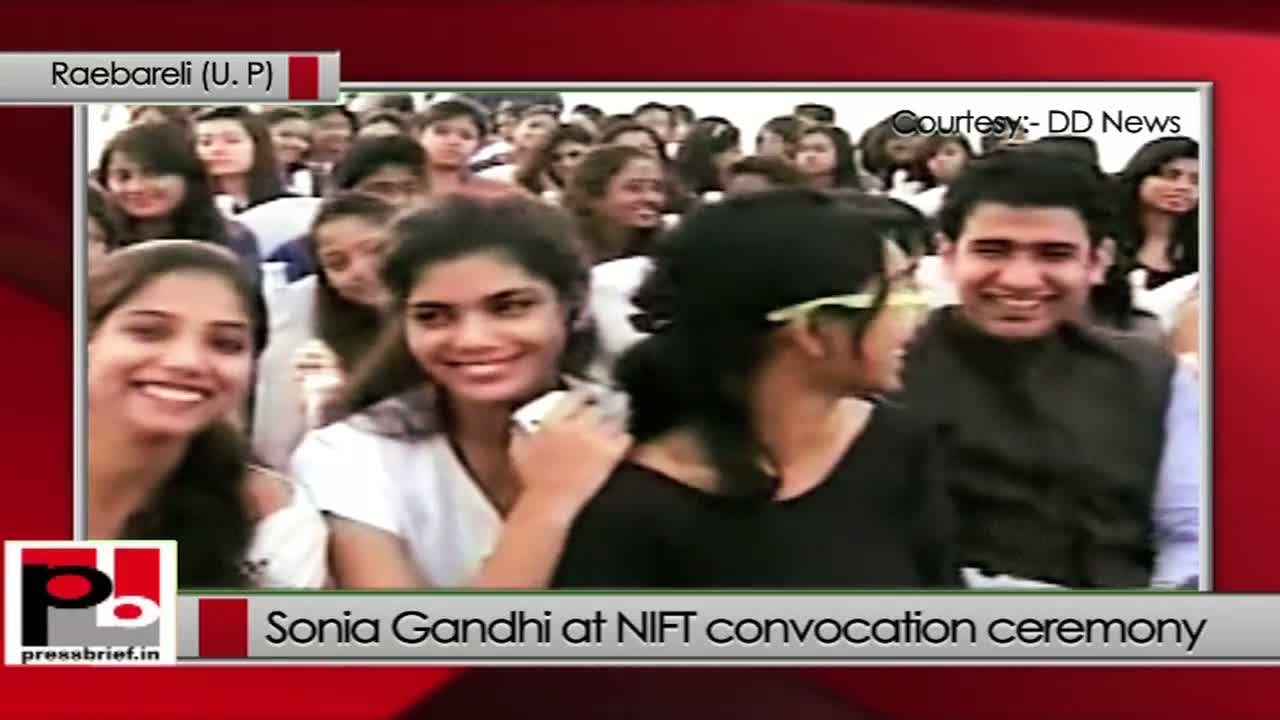 Sonia Gandhi at NIFT Raebareli: You can give Indian fashion a unique identity and style