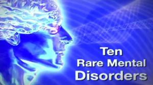 10 Rare Mental Disorders