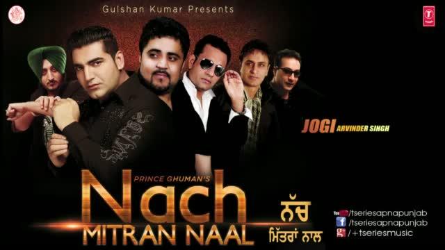Jogi Full Punjabi Song - BY Arvinder Singh   Nach Mitran Naal Movie