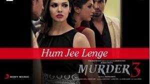 Hum Jee Lenge - Murder 3 (Official New HD Full Video Song)