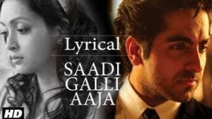 Saadi Galli Aaja Full Song With Lyrics - Nautanki Saala - Ayushmann Khurrana & Kunaal Roy Kapur