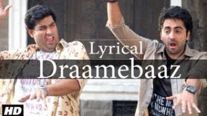 Tu Bhi Draamebaaz Full Song With Lyrics - Nautanki Saala - Ayushmann Khurrana, Kunaal Roy Kapur