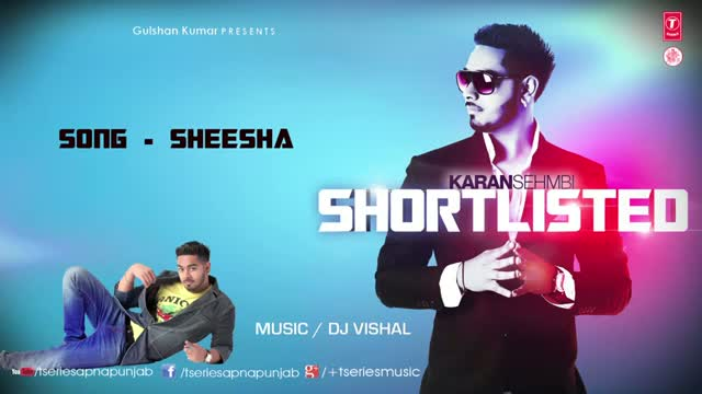 IK SHEESHA IK MEIN (Punjabi Full Song) - By KARAN SEHMBI - From Album SHORTLISTED
