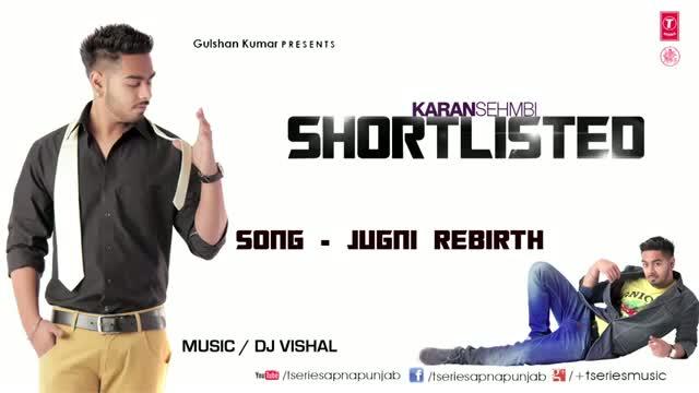 Jugni (Latest Punjabi Song 2013) - By Karan Sehmbi - Shortlisted