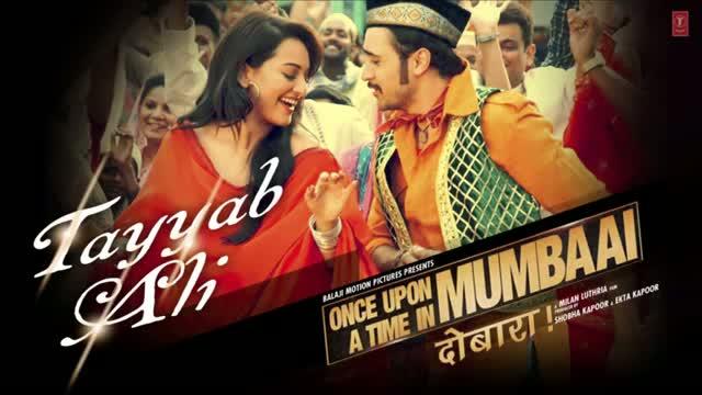 Tayyab Ali Full Song (Audio) - Once upon A Time In Mumbaai Dobara - Sonakshi Sinha & Imran Khan