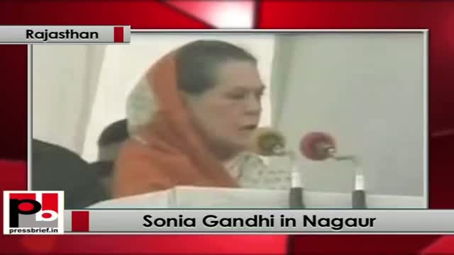Sonia Gandhi at Nagaur (Rajasthan) highlights Congress-led UPA's historic policies