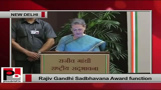 Sonia Gandhi at Rajiv Gandhi Sadbhavana award function: A divided society cannot progress: