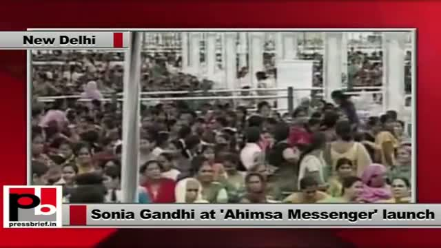 Sonia Gandhi: Ahimsa Messenger is a step forward to end all acts of violence against women