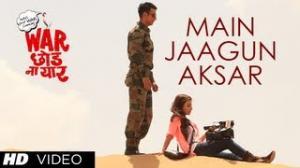 Main Jaagun Aksar (Video Song) - War Chhod Na Yaar - Sharman Joshi & Soha Ali Khan