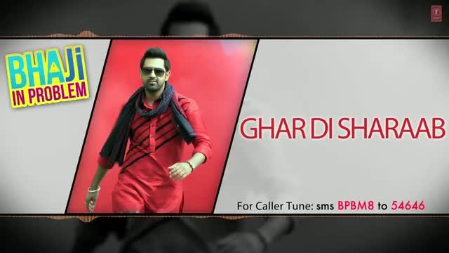 Ghar Di Sharab (Official Punjabi Song) | By - Gippy Grewal | Bhaji In Problem