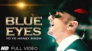 Blue Eyes - Yo Yo Honey Singh - Official Full Video Song - New Blockbuster Song Of 2013
