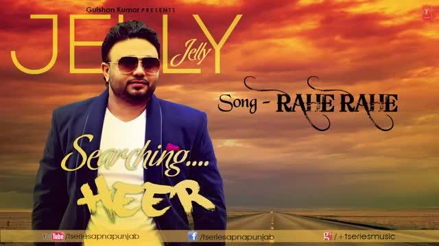Jelly Rahe Rahe Jaan Valiye Kudiye Ni (Latest Punjabi Song 2013) By Jelly