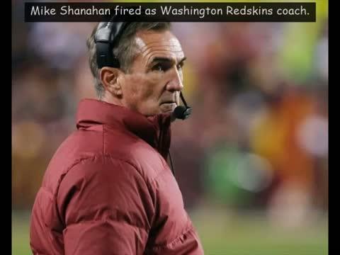 Mike Shanahan fired as Washington Redskins coach