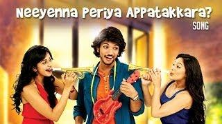 Yennamo Yedho - Neeyenna Periya Appatakkara? Official Song Video