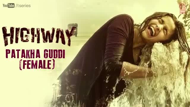 Highway Full Song Patakha Guddi (Official) - A.R Rahman - Alia Bhatt & Randeep Hooda
